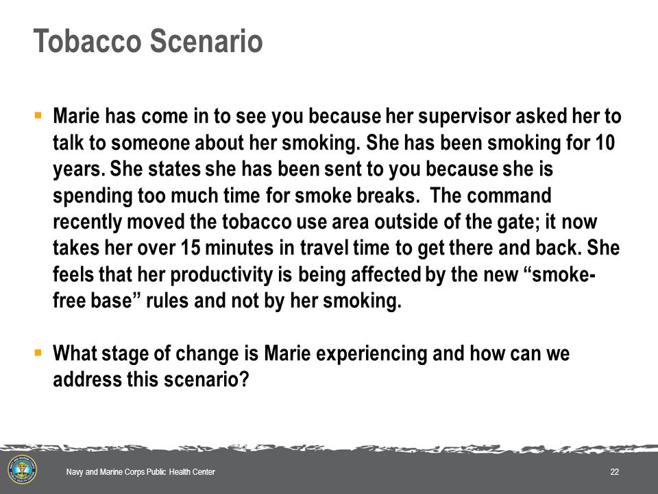  Marie has come in to see you because her supervisor asked her to talk to someone about her smoking.