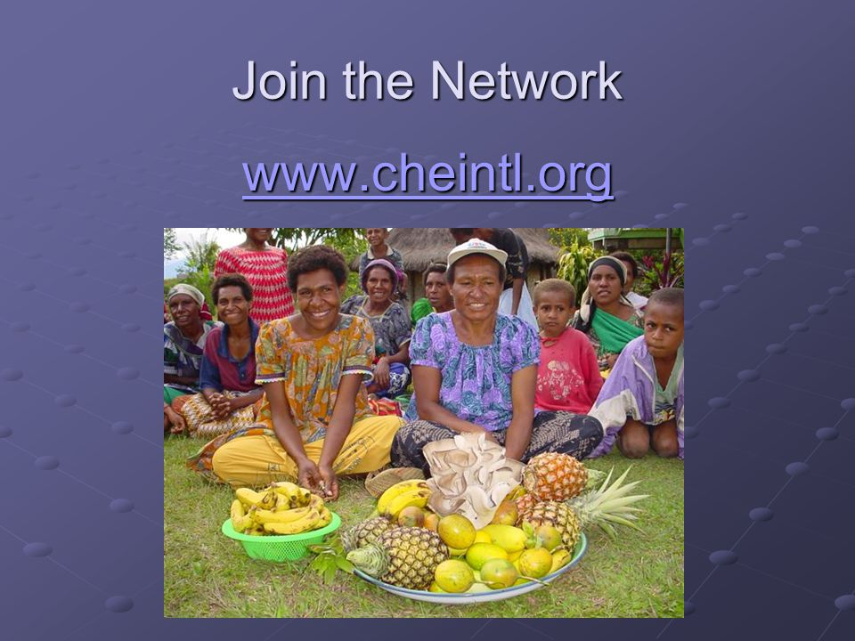 Join the Network www.cheintl.org