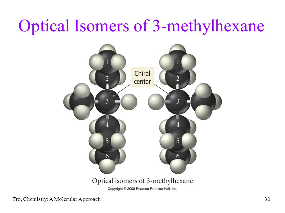 Tro, Chemistry: A Molecular Approach30 Optical Isomers of 3-methylhexane