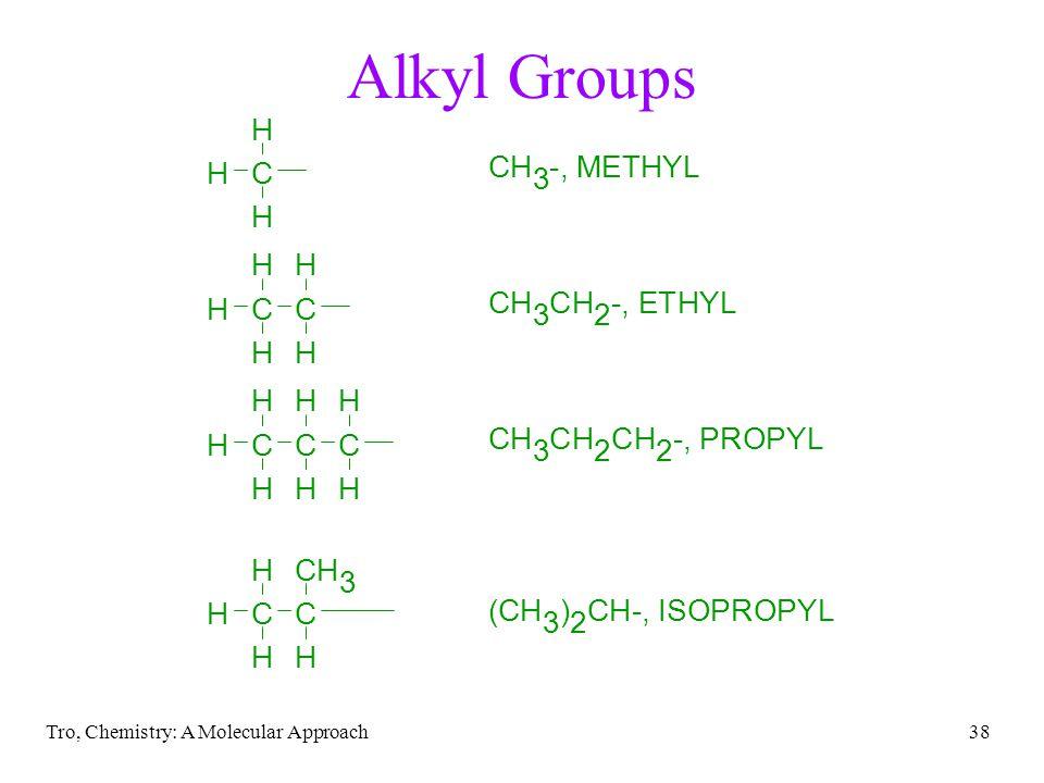 Tro, Chemistry: A Molecular Approach38 Alkyl Groups