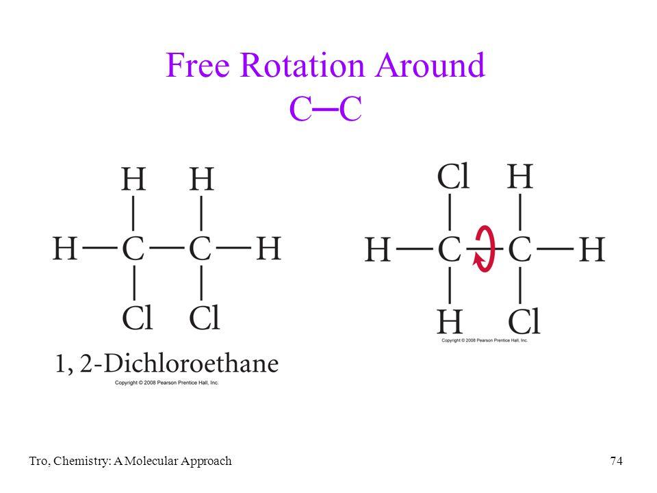 Tro, Chemistry: A Molecular Approach74 Free Rotation Around C─C