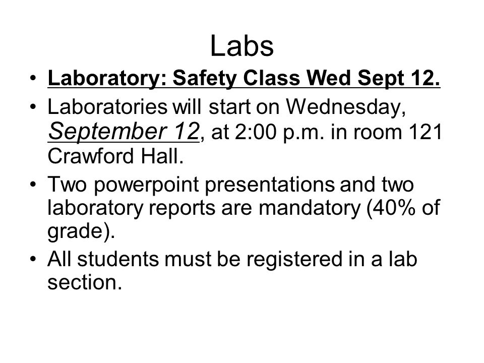 Labs Laboratory: Safety Class Wed Sept 12.