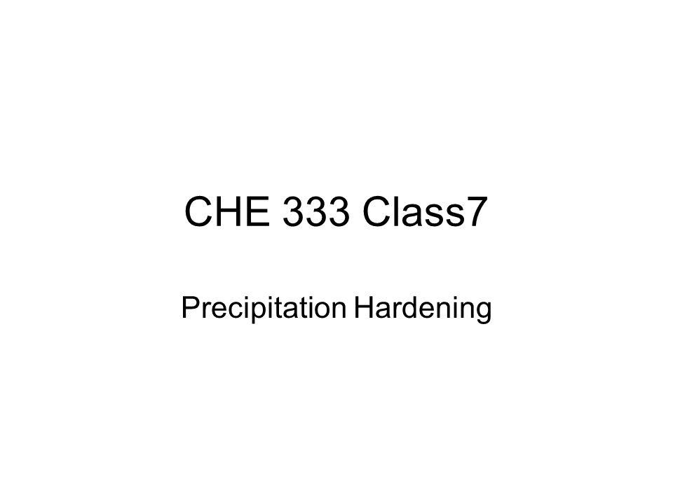 CHE 333 Class7 Precipitation Hardening
