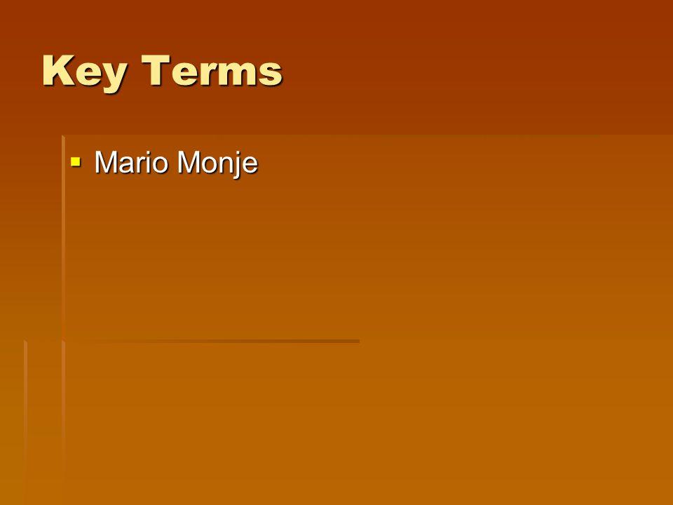 Key Terms  Mario Monje