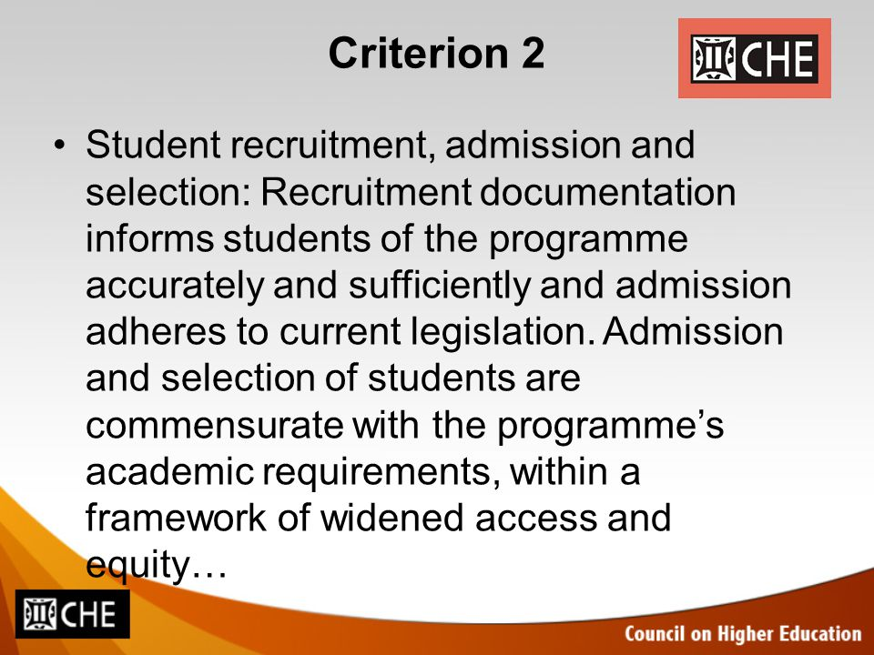 Criterion 2 Student recruitment, admission and selection: Recruitment documentation informs students of the programme accurately and sufficiently and admission adheres to current legislation.