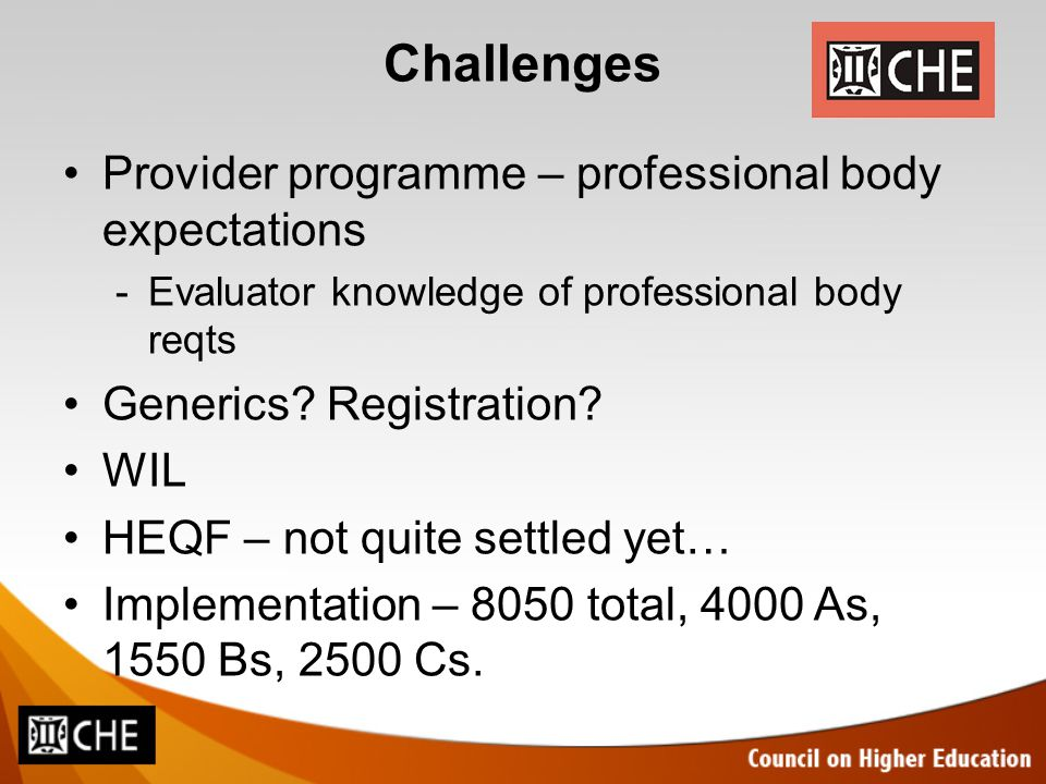 Challenges Provider programme – professional body expectations -Evaluator knowledge of professional body reqts Generics.