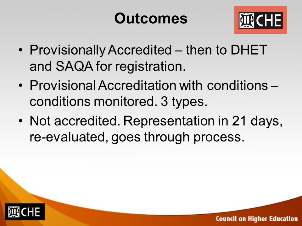 Outcomes Provisionally Accredited – then to DHET and SAQA for registration.