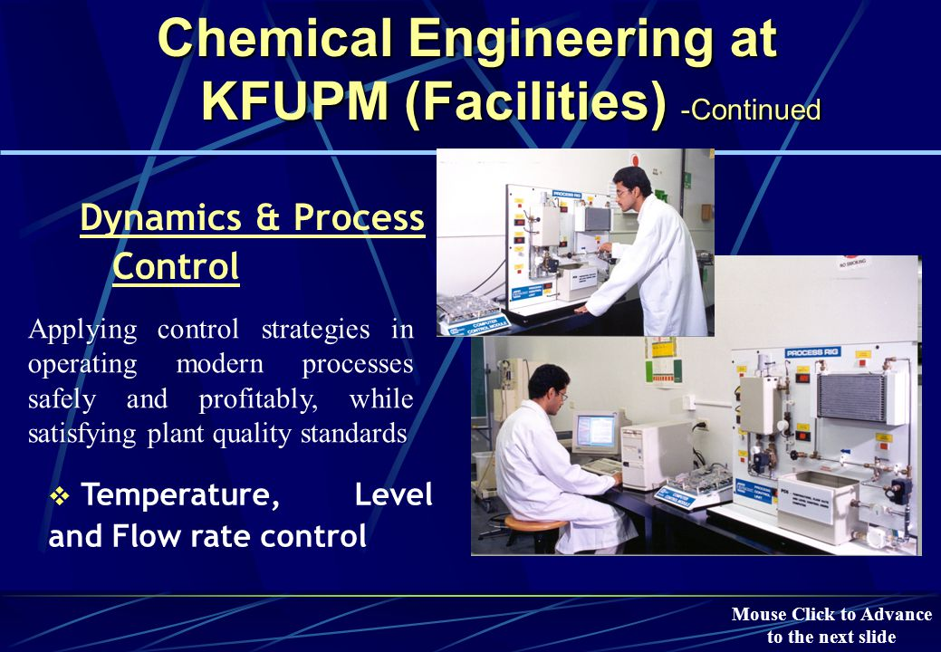 Chemical Engineering at KFUPM (Facilities) -Continued Reaction Kinetics  Neutralization of Aqueous Solution of Acetic Acid Chemical aspects of processing are studied in Reaction Kinetics.