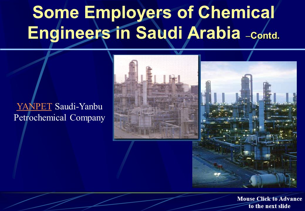 Some Employers of Chemical Engineers in Saudi Arabia Saudi Aramco Ras-Tanura Refinery Saudi Aramco Ras-Tanura Refinery Mouse Click to Advance to the next slide