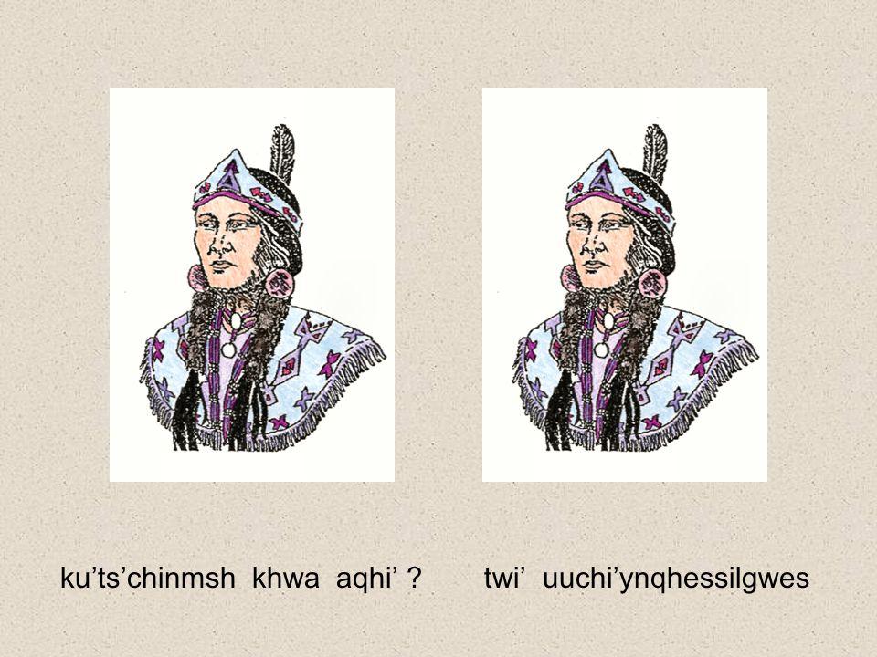 chi'ts'entkhwi' !