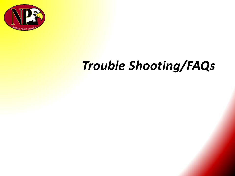 Trouble Shooting/FAQs