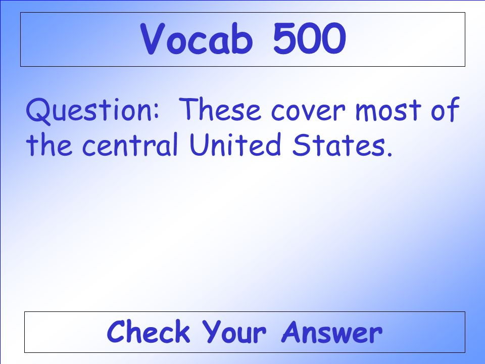Answer: WHAT IS IRRIGATION Back to the Game Board Vocab 400