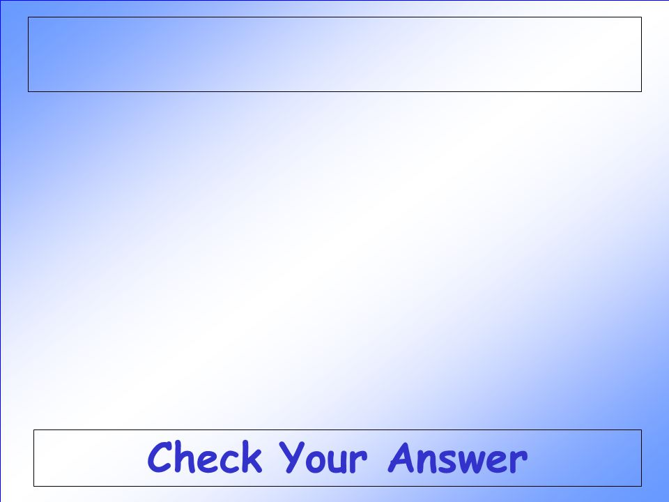Check Your Answer