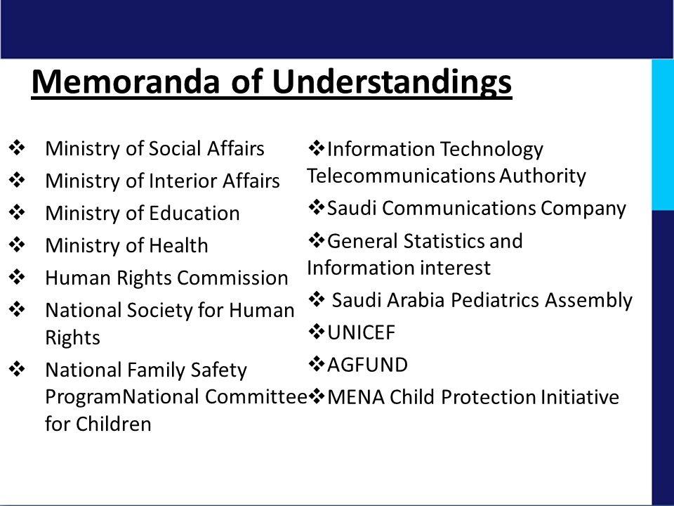 Memoranda of Understandings  Ministry of Social Affairs  Ministry of Interior Affairs  Ministry of Education  Ministry of Health  Human Rights Co