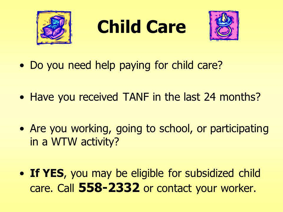 Child Care Effective 2-1-08, StanWORKs Child Care will no longer accept mail-in applications or incomplete application paperwork.