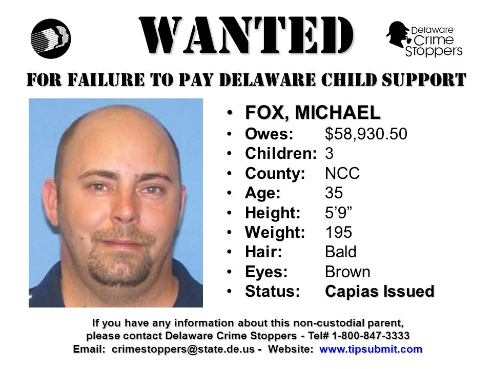 WANTED FOR FAILURE TO PAY DELAWARE CHILD SUPPORT HARDIN, MARSHALLHARDIN, MARSHALL Owes:$59,125.64 Children:3 County:NCC Age: 34 Height: 5'11 Weight:220 Hair: Black Eyes:Brown Capias IssuedStatus:Capias Issued If you have any information about this non-custodial parent, please contact Delaware Crime Stoppers - Tel# 1-800-847-3333 Email: crimestoppers@state.de.us - Website: www.tipsubmit.com