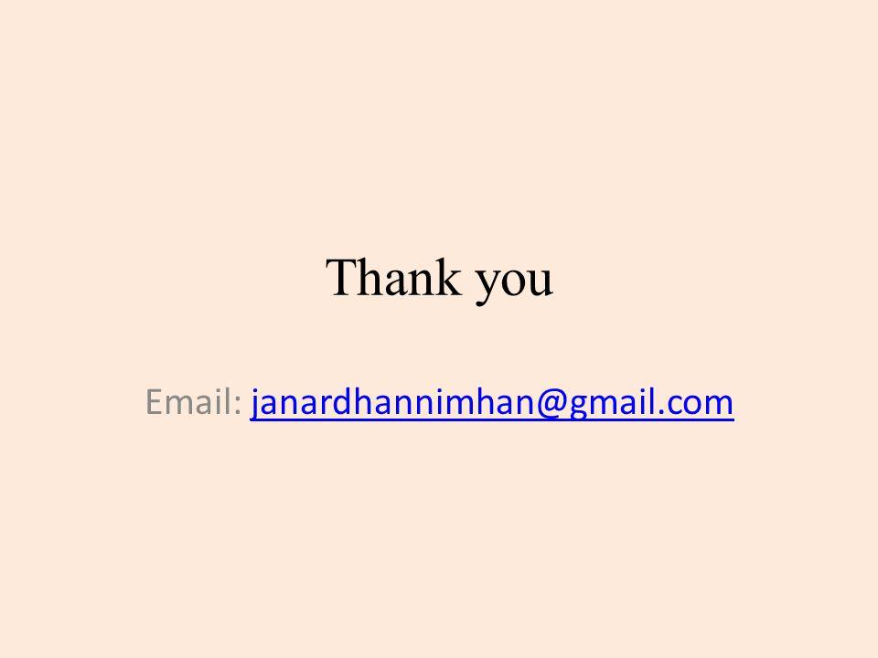 Thank you Email: janardhannimhan@gmail.comjanardhannimhan@gmail.com