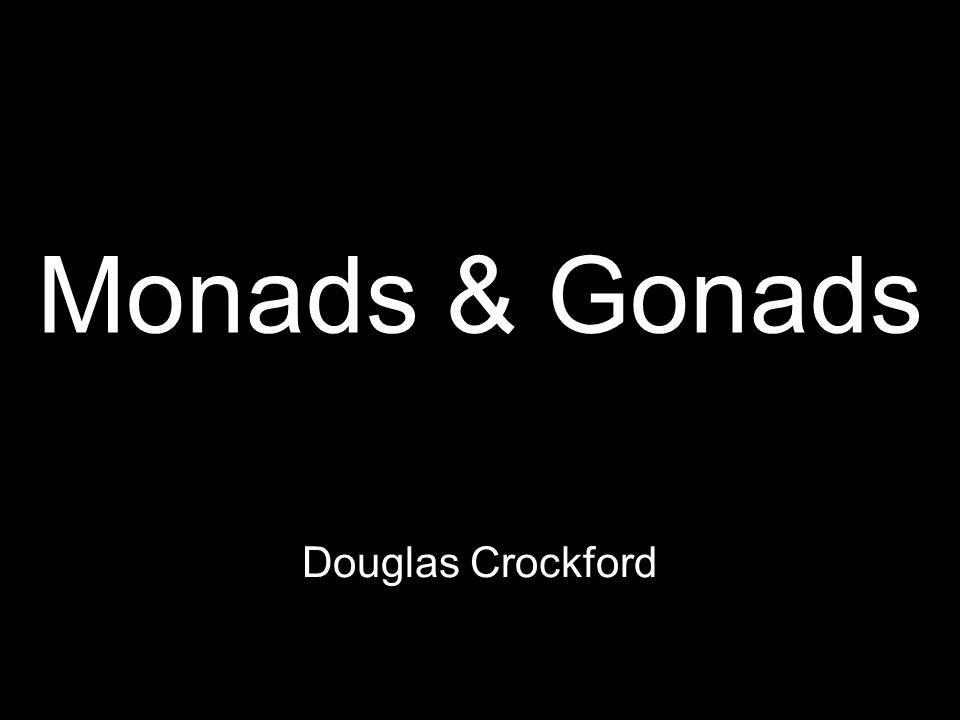 The Ajax Monad monad.bind( f ).bind( g )
