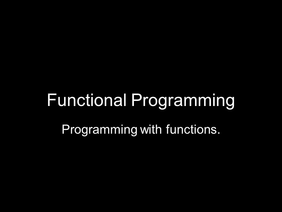 FORTRAN II (1958) FUNCTION name ( parameters ) COMMON... name = expression RETURN END