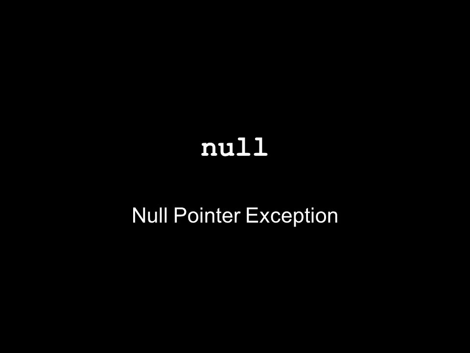 null Null Pointer Exception