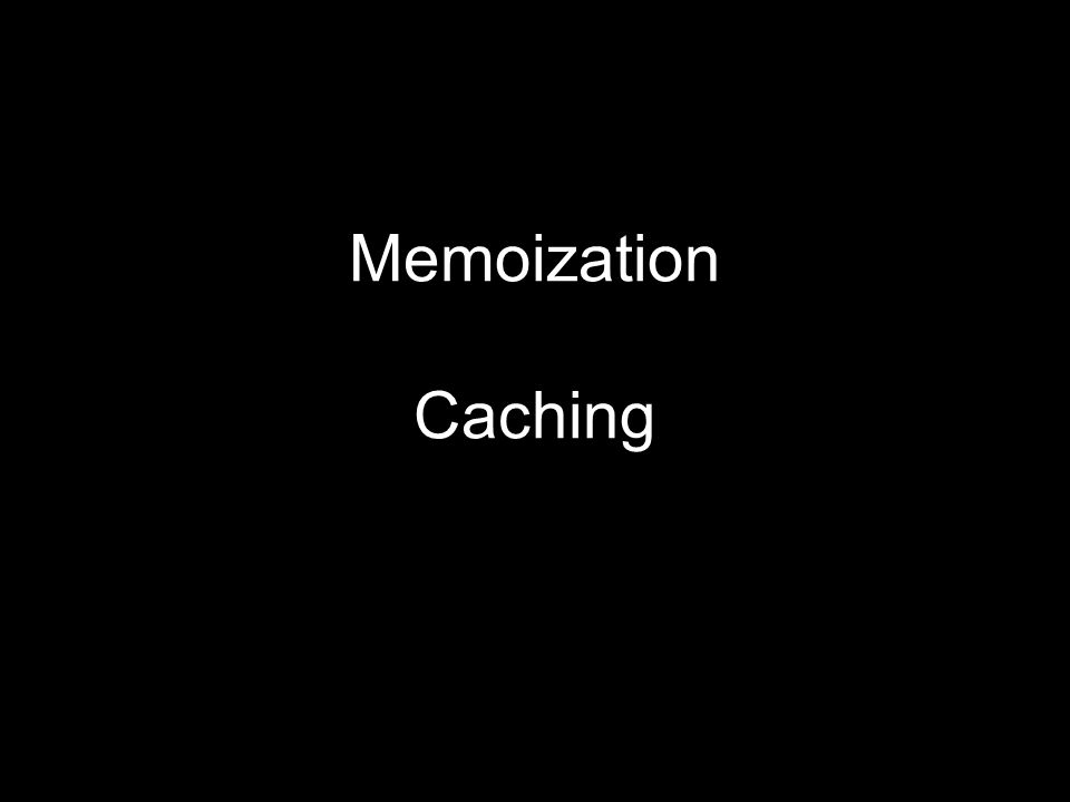 Memoization Caching
