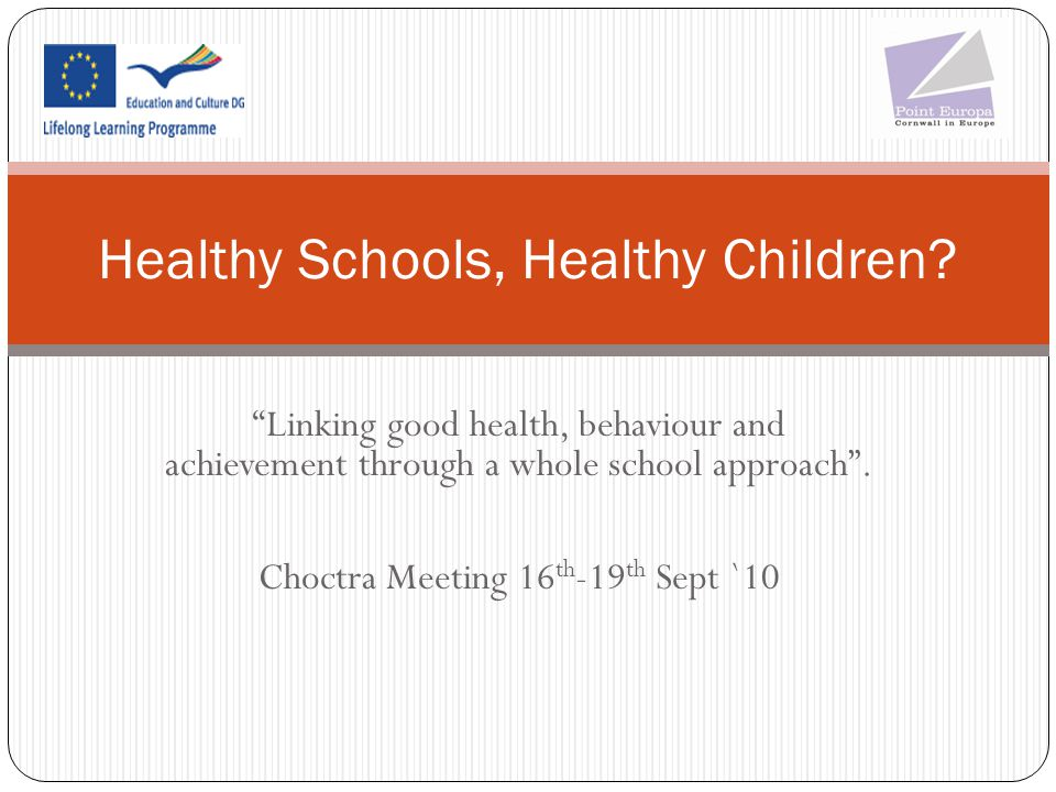 Linking good health, behaviour and achievement through a whole school approach .