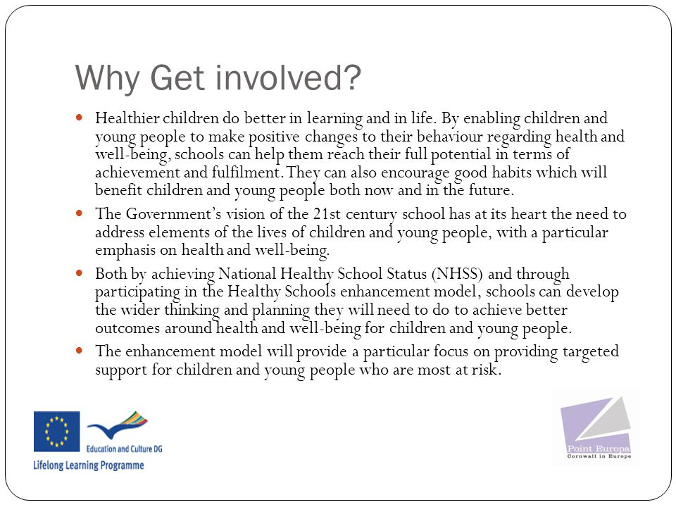 Why Get involved.Healthier children do better in learning and in life.