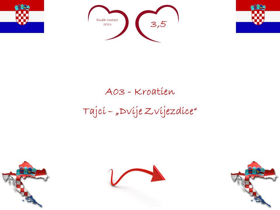 """3,5 A03 - Kroatien Tajci – """"Dvije Zvijezdice"""""""