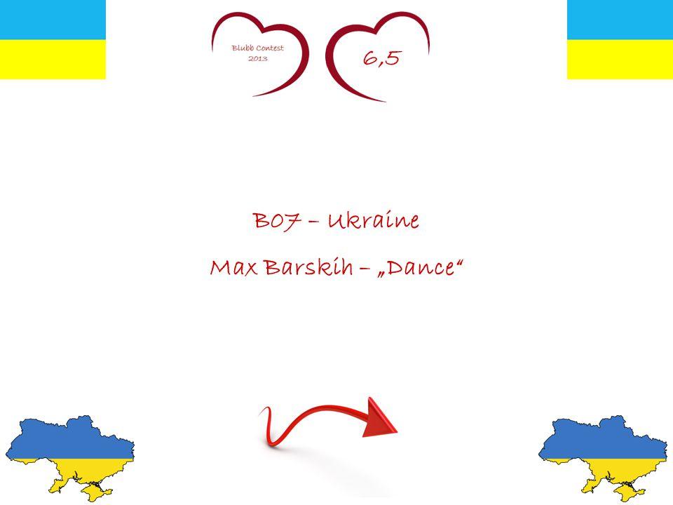 "6,5 B07 – Ukraine Max Barskih – ""Dance"""