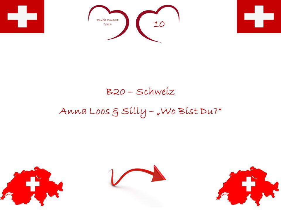 """10 B20 – Schweiz Anna Loos & Silly – """"Wo Bist Du?"""""""