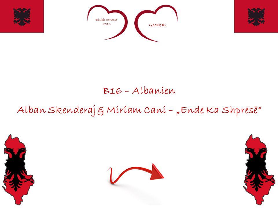 """Georg K. B16 – Albanien Alban Skenderaj & Miriam Cani – """"Ende Ka Shpresë"""
