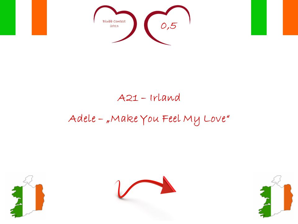 "0,5 A21 – Irland Adele – ""Make You Feel My Love"