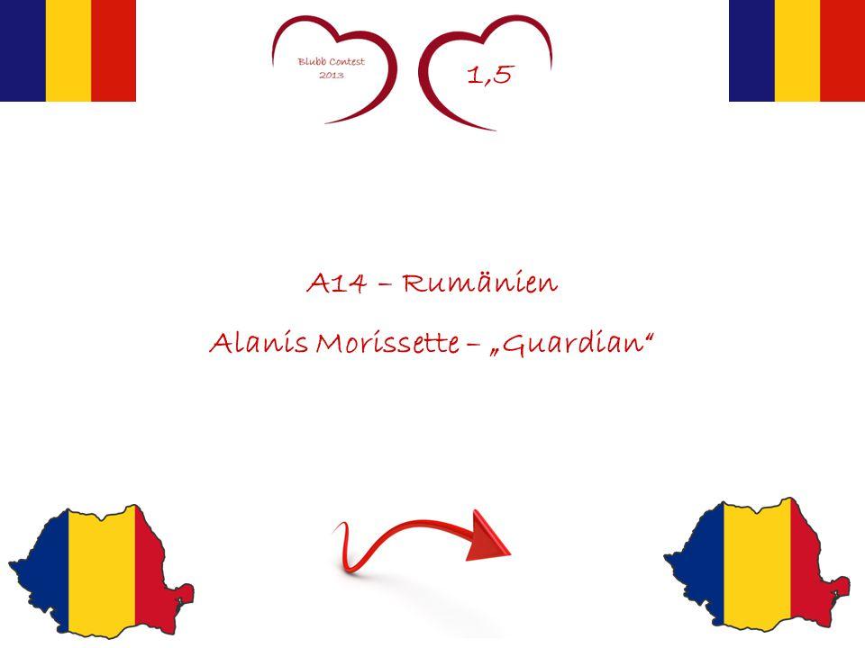 "1,5 A14 – Rumänien Alanis Morissette – ""Guardian"""