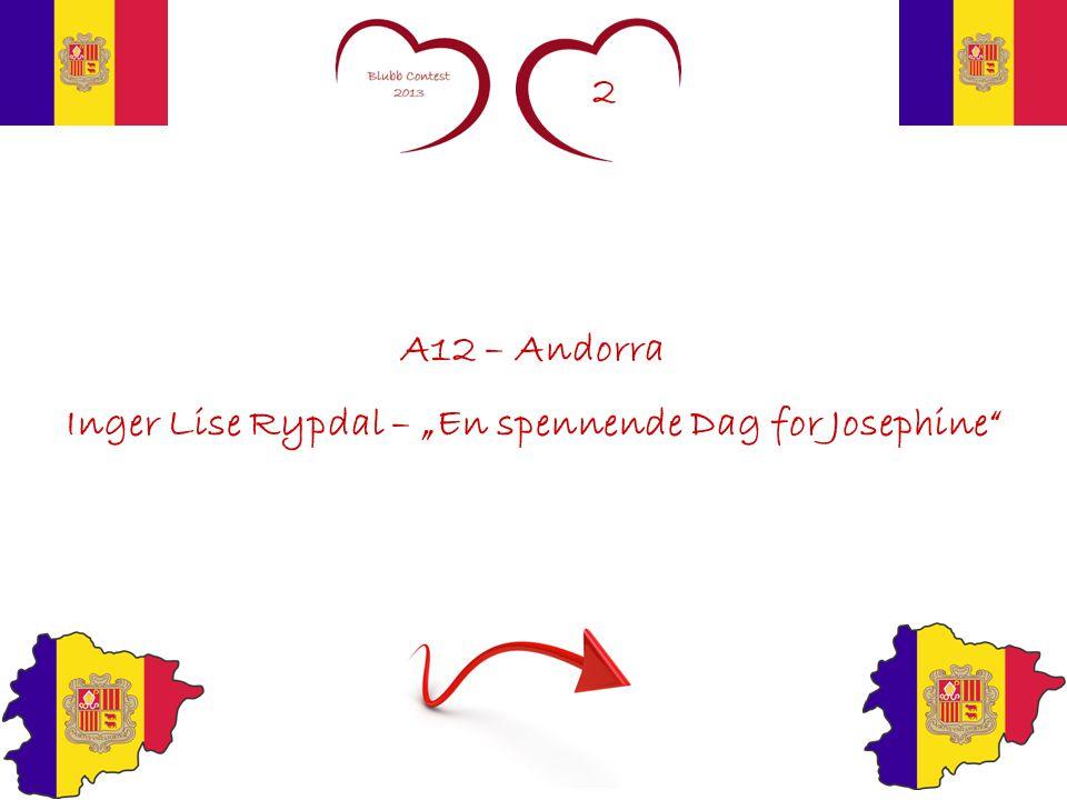"""2 A12 – Andorra Inger Lise Rypdal – """"En spennende Dag for Josephine"""""""