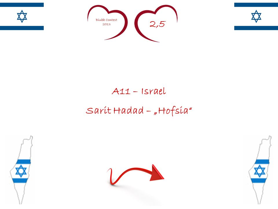 "2,5 A11 – Israel Sarit Hadad – ""Hofsia"""
