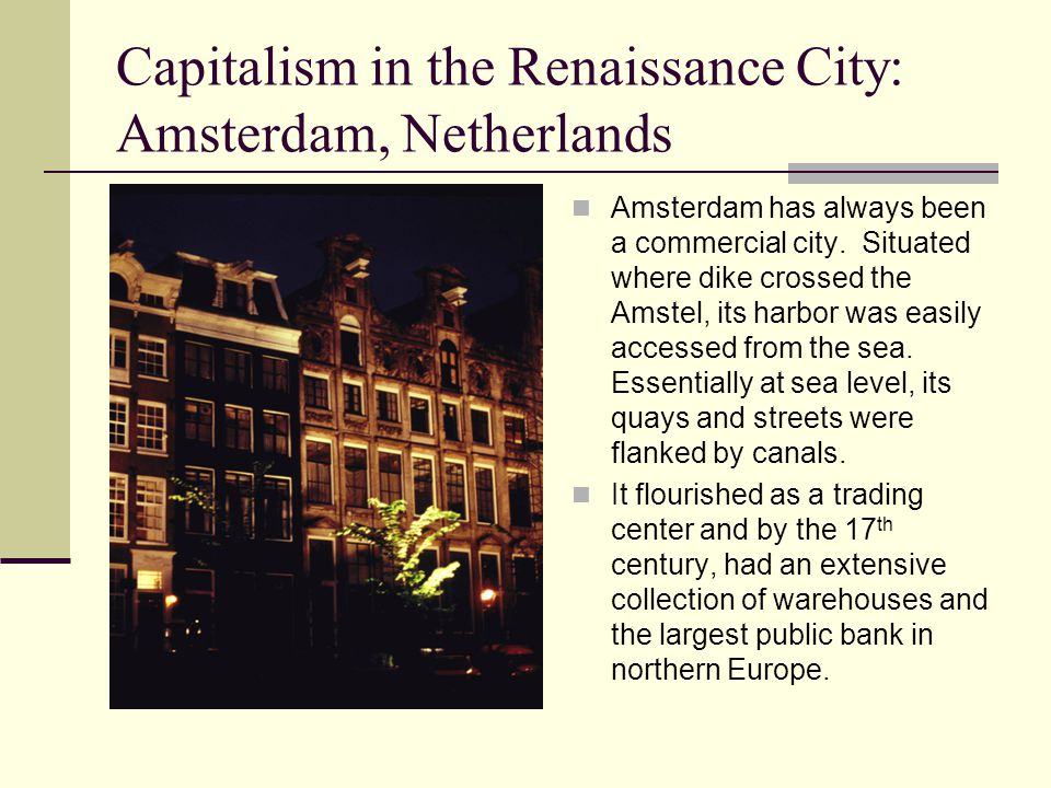 Amsterdam has always been a commercial city.