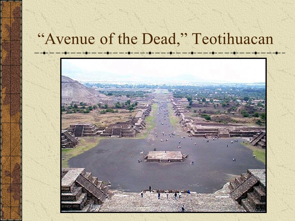 """""""Avenue of the Dead,"""" Teotihuacan"""