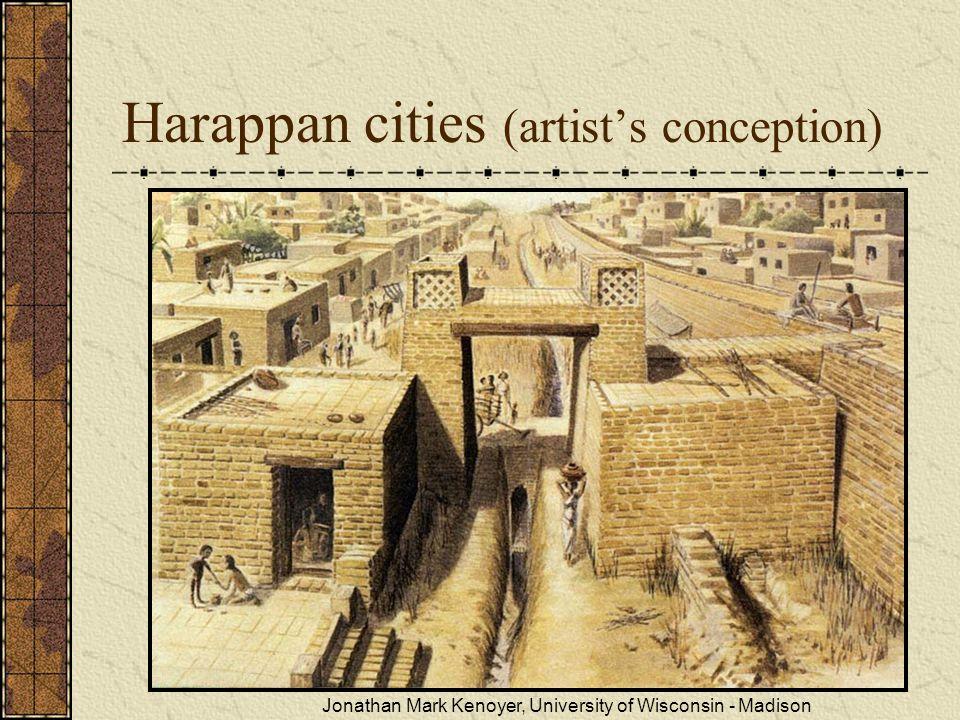 Harappan cities (artist's conception) Jonathan Mark Kenoyer, University of Wisconsin - Madison