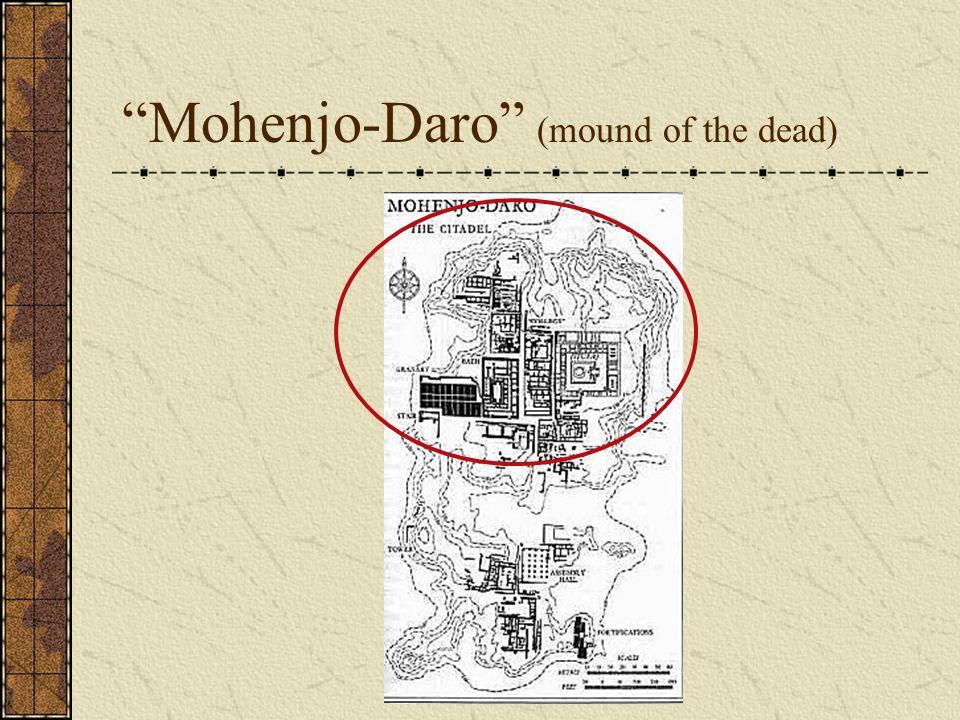 """Mohenjo-Daro"" (mound of the dead)"