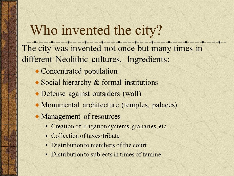 Who invented the city.