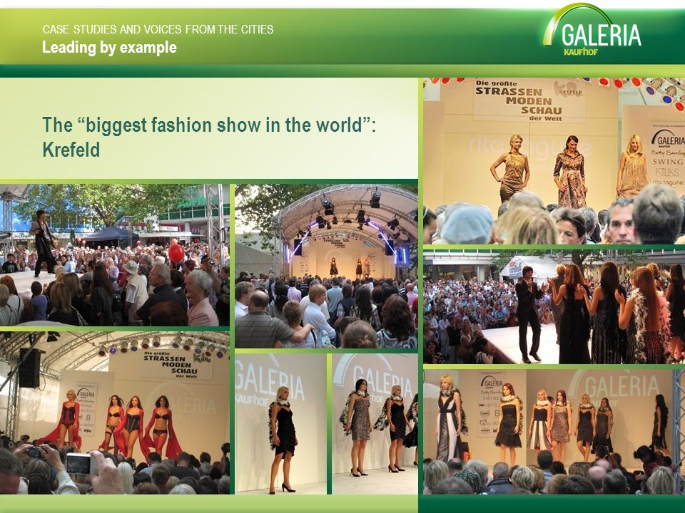 Leading by example The biggest fashion show in the world : Krefeld CASE STUDIES AND VOICES FROM THE CITIES