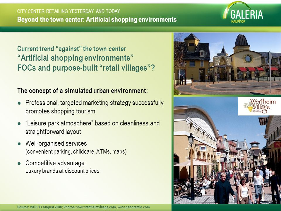 Beyond the town center: Artificial shopping environments Current trend against the town center Artificial shopping environments FOCs and purpose-built retail villages .