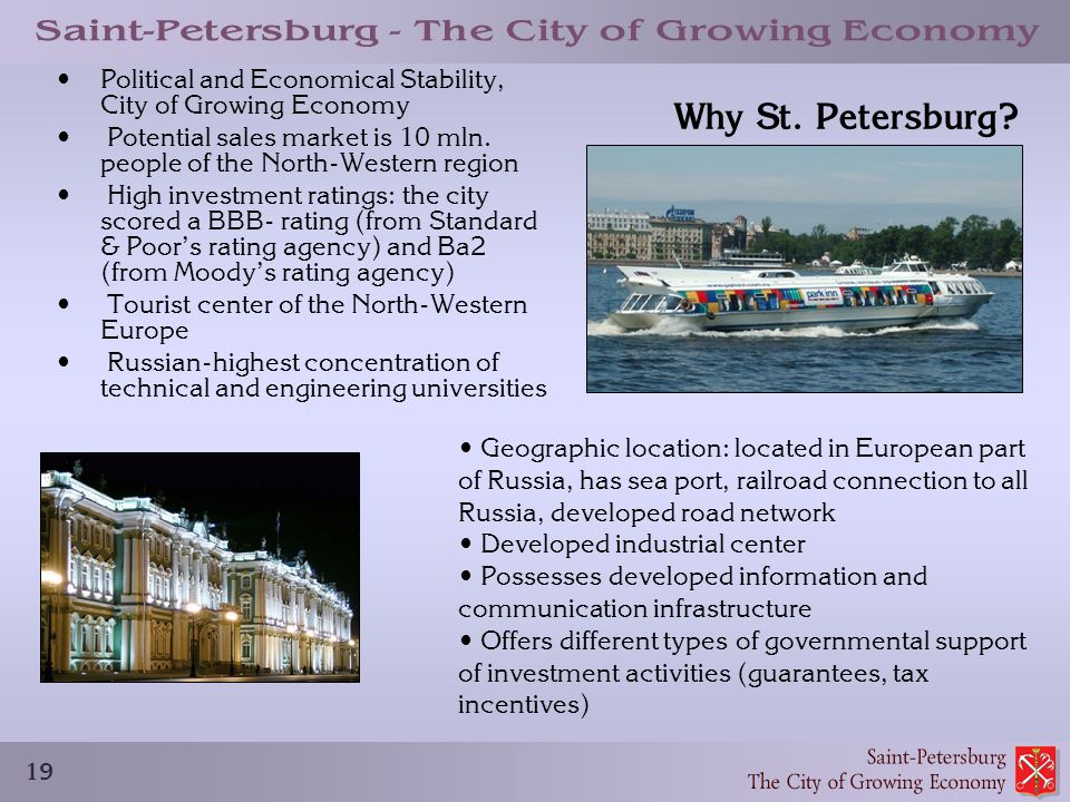 19 Why St. Petersburg? Political and Economical Stability, City of Growing Economy Potential sales market is 10 mln. people of the North-Western regio