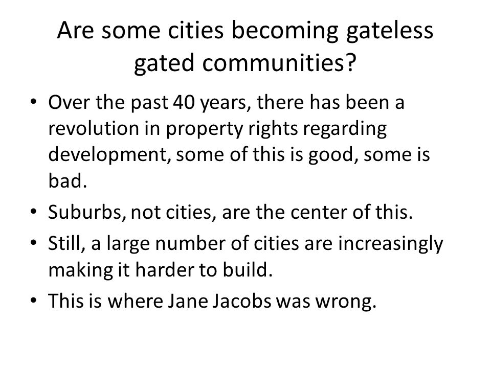 Are some cities becoming gateless gated communities? Over the past 40 years, there has been a revolution in property rights regarding development, som