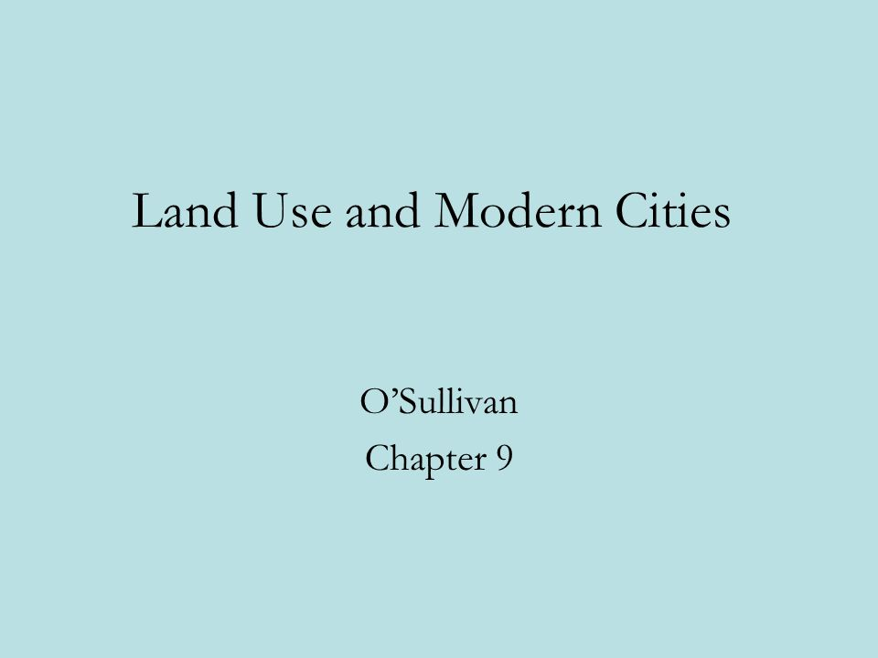 Land Use and Modern Cities O'Sullivan Chapter 9