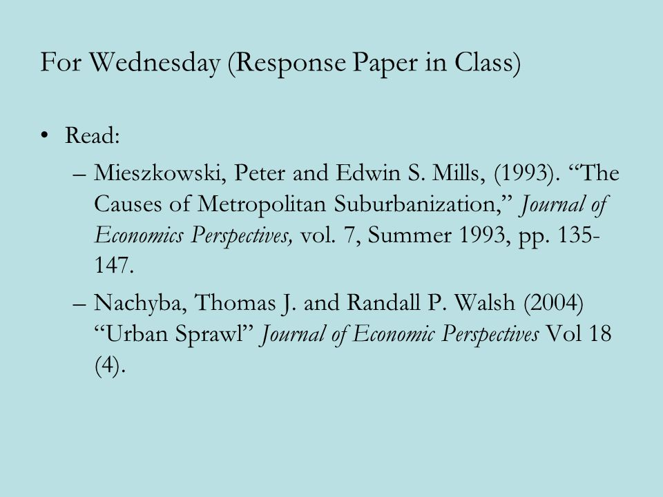 For Wednesday (Response Paper in Class) Read: –Mieszkowski, Peter and Edwin S.