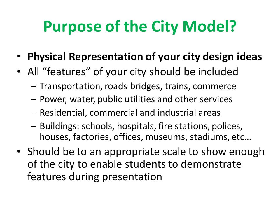 Purpose of the City Model.