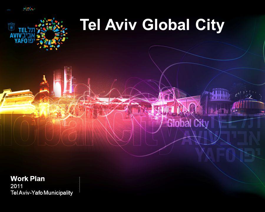 Tel Aviv Global City Work Plan 2011 Tel Aviv-Yafo Municipality
