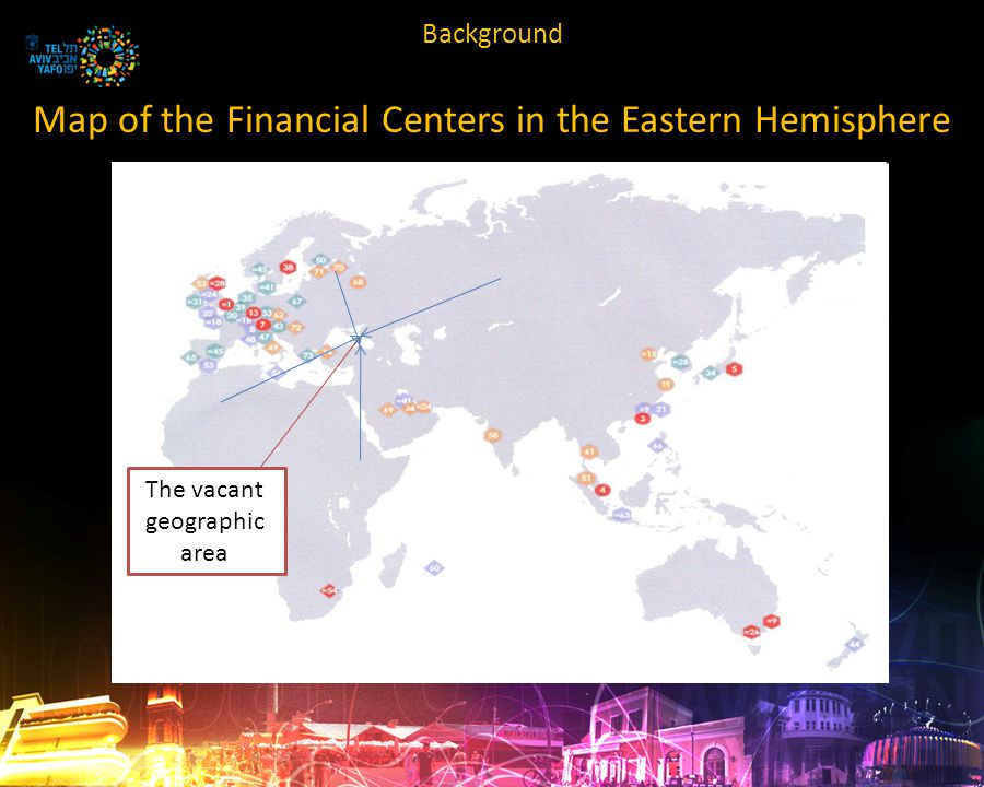 Map of the Financial Centers in the Eastern Hemisphere The vacant geographic area Background