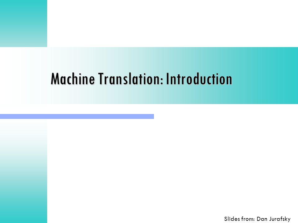 3 Classical methods for MT Direct Direct Transfer Transfer Interlingua Interlingua